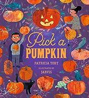 Pick a Pumpkin de Patricia Toht