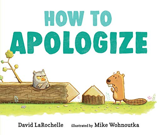 How to Apologize by David LaRochelle