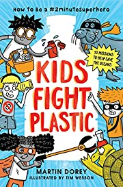 Kids Fight Plastic: How to Be a…
