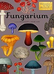 Fungarium: Welcome to the Museum av Ester…