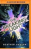 The breaking light / Heather Hansen