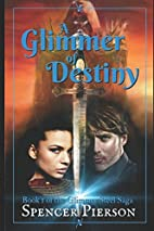 A Glimmer of Destiny, Book 1 of the Glimmer…