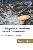 37 Things One Architect Knows About IT…