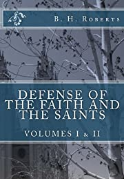 Defense of the Faith and the Saints, Volumes…