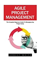Agile Project Management: The Complete…