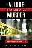 The allure of premeditated murder