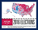 Atlas of the 2016 elections / edited by Robert H. Watrel, Ryan Weichelt, Fiona M. Davidson, John Heppen, Erin H. Fouberg, J. Clark Archer, Richard L. Morrill, Fred M. Shelley, Kenneth C. Martis ; cartography by Robert H. Watrel and J. Clark Archer