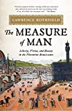 The Measure of Man: Liberty, Virtue, and…