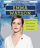 Emma Watson : actress, women's rights activist, and goodwill ambassador / Tanya Dellaccio