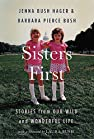 Image of the book Sisters First: Stories from Our Wild and Wonderful Life by the author