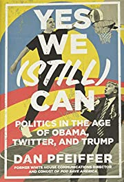 Yes We (Still) Can: Politics in the Age of…