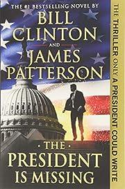 The President Is Missing: A Novel af James…