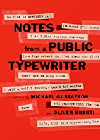 Notes From a Public Typewriter by Michael…