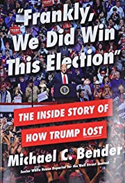 Frankly, We Did Win This Election: The…