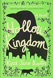 Hollow Kingdom af Kira Jane Buxton