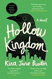 Hollow Kingdom – tekijä: Kira Jane Buxton