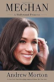 Meghan: A Hollywood Princess af Andrew…