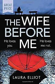 The Wife Before Me por Laura Elliot