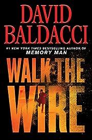 Walk the Wire (Memory Man series, 6) –…