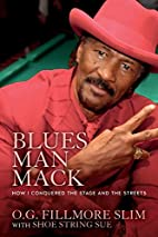 Blues Man Mack: How I Conquered The Stage…