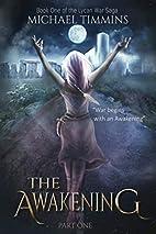 THE AWAKENING: Part One (The Lycan War Saga)…