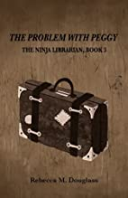 The Problem With Peggy (The Ninja Librarian)…