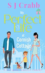 My Perfect Life at Cornish Cottage: The…