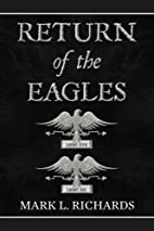 Return of the Eagles by Mark L. Richards