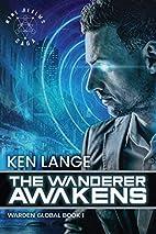 The Wanderer Awakens (Warden Global) by Ken…