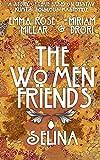 The Women Friends Selina