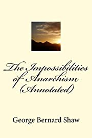 The Impossibilities of Anarchism (Annotated)…