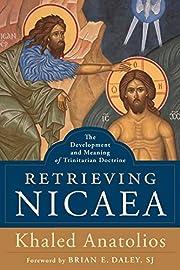 Retrieving Nicaea de Khaled Anatolios