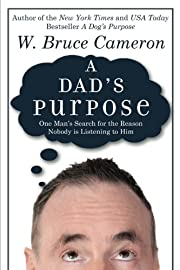 A Dad's Purpose: One Man's Search for the…