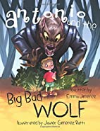 Antonio and the Big Bad Wolf by Emma A…