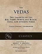 The Vedas: The Samhitas of the Rig, Yajur,…