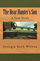 The Bear Hunter's Son: A True Story by…