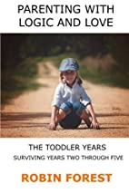 Parenting With Logic And Love: The Toddler…