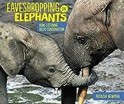 Eavesdropping on Elephants: How Listening…