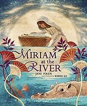 Miriam at the River de Jane Yolen