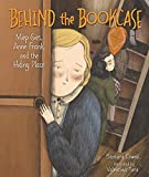 Behind the bookcase : Miep Geis, Anne Frank, and the hiding place / Barbara Lowell ; illustrated by Valentina Toro