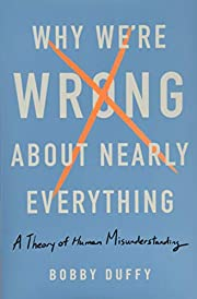Why We're Wrong About Nearly…