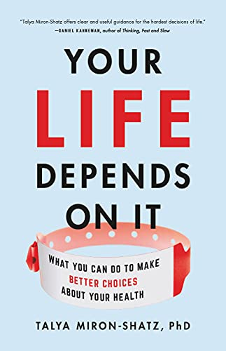 Your Life Depends on It by Talya Miron-Shatz