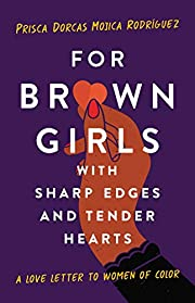 For Brown Girls with Sharp Edges and Tender…
