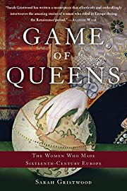 Game of Queens: The Women Who Made…