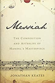Messiah: The Composition and Afterlife of…