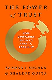 The Power of Trust: How Companies Build It,…