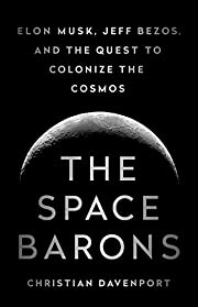 The Space Barons: Elon Musk, Jeff Bezos, and…