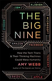 The Big Nine: How the Tech Titans and Their…