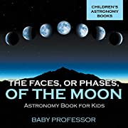The Faces, Err Phases, of the Moon -…
