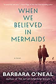 When We Believed in Mermaids: A Novel –…
